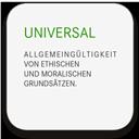 UNIVERSAL - Allgemeingültigkeit von ethischen und moralischen Grundsätzen.